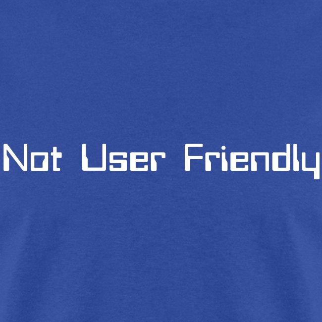 Not User Friendly