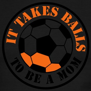 IT TAKES BALLS TO BE A MOM funny soccer sports T-Shirts - Men's Ringer T-Shirt