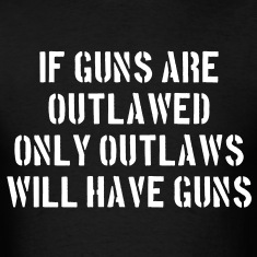 If Guns Are Outlawed...