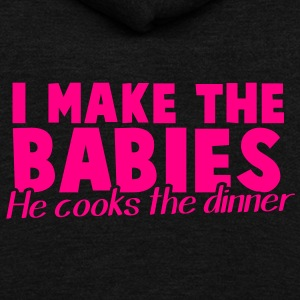 I MAKE THE BABIES he cooks the dinner pregnancy Zip Hoodies/Jackets - Unisex Fleece Zip Hoodie by American Apparel
