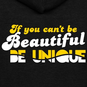 If you can't be BEAUTIFUL- be UNIQUE! Zip Hoodies/Jackets - Unisex Fleece Zip Hoodie by American Apparel
