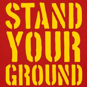 Stand Your Ground - Women's T-Shirt