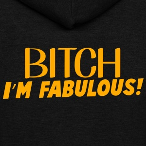 BITCH I'm FABULOUS! Zip Hoodies/Jackets - Unisex Fleece Zip Hoodie by American Apparel