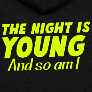 THE NIGHT IS YOUNG and SO AM I! Zip Hoodies/Jackets - Unisex Fleece Zip Hoodie by American Apparel