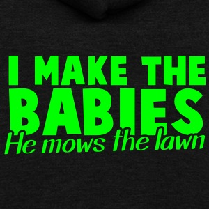 I MAKE the BABIES he mows the LAWN lawns mowing Zip Hoodies/Jackets - Unisex Fleece Zip Hoodie by American Apparel