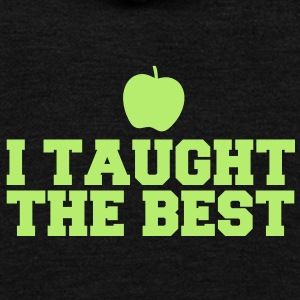 I TAUGHT THE BEST! AWESOME Teacher design Zip Hoodies/Jackets - Unisex Fleece Zip Hoodie by American Apparel