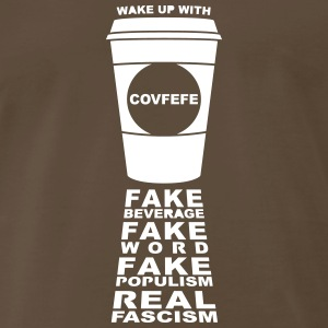 covfefe coffee fake populism Real Fascism
