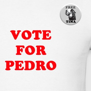 Vote for Pedro & Button T-Shirts - Men's T-Shirt