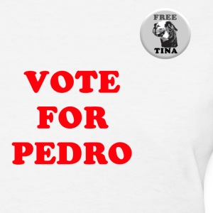 Vote for Pedro & Button Women's T-Shirts - Women's T-Shirt