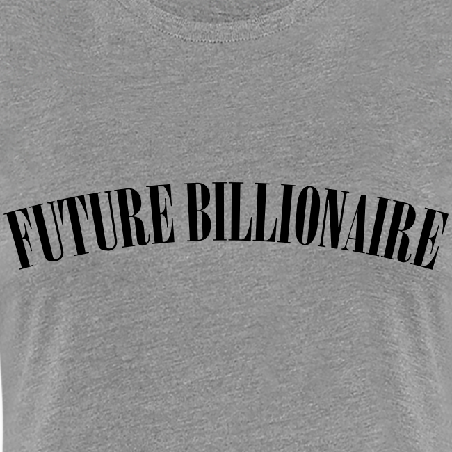 Future Billionaire Women's Tee