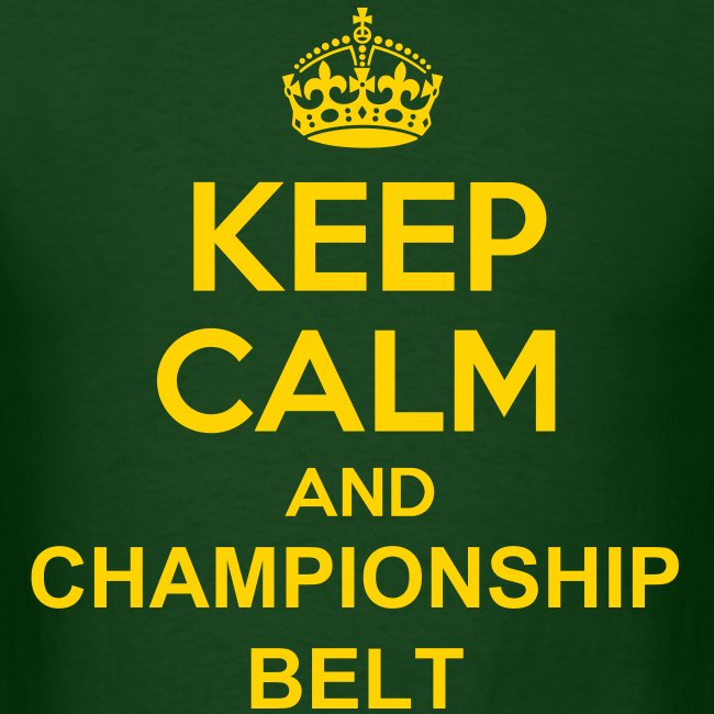 Keep Calm Championship Belt