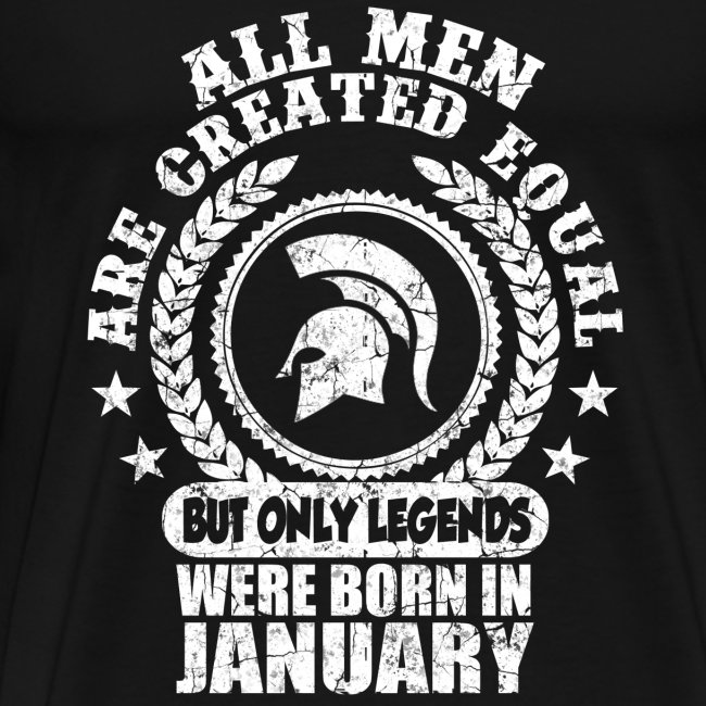 7ccdda78d all men are created equal but only legends were born january,january,legends ,