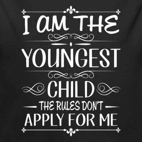 I am the youngest child rules don't apply for me