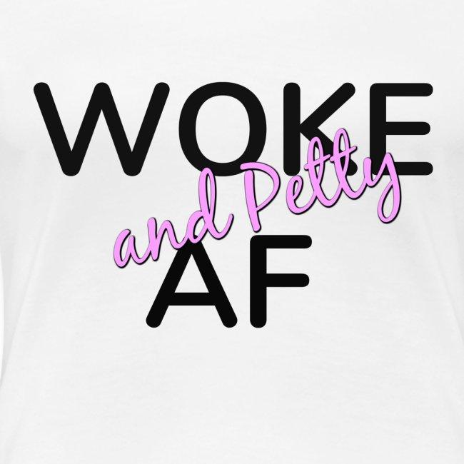 Woke and Petty AF