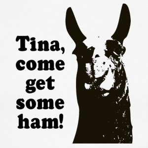 Tina, come get some ham! T-Shirts - Men's Ringer T-Shirt