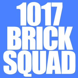 1017 Brick Squad