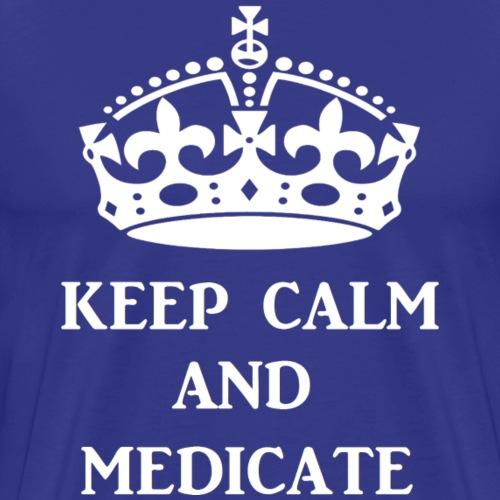 keep calm medicate wht