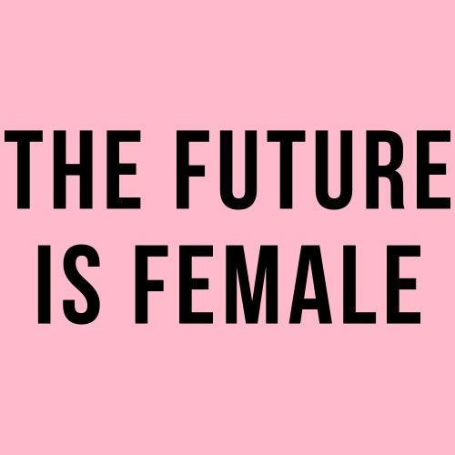 Future Is Female Quote