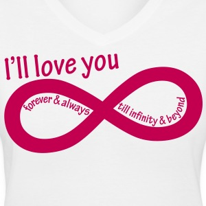 ill_love_you_till_infinity - Women's V-Neck T-Shirt