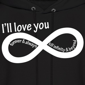ill_love_you_till_infinity - Men's Hoodie