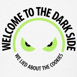 Welcome To The Dark Side 1 (2c)++2012 T-Shirts - Men's T-Shirt