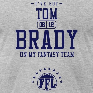 ON MY FANTASY TEAM - Tom Brady (QB #12) - Men's T-Shirt by American Apparel
