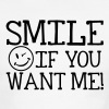 Smile if you want me! T-Shirts - Men's Ringer T-Shirt