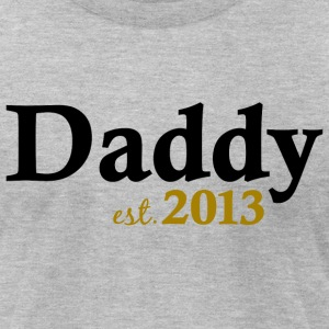 Classic New Daddy Est 2013 T-Shirts - Men's T-Shirt by American Apparel