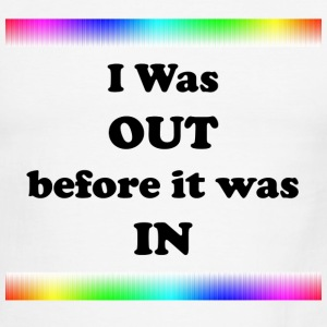 I Was Out Before It Was In - Men's Ringer T-Shirt