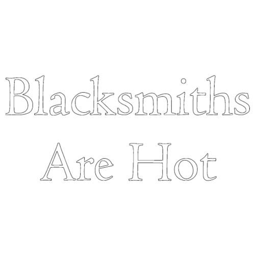 Blacksmiths are Hot