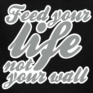 feed your life not your wall Kids' Shirts - Kids' T-Shirt