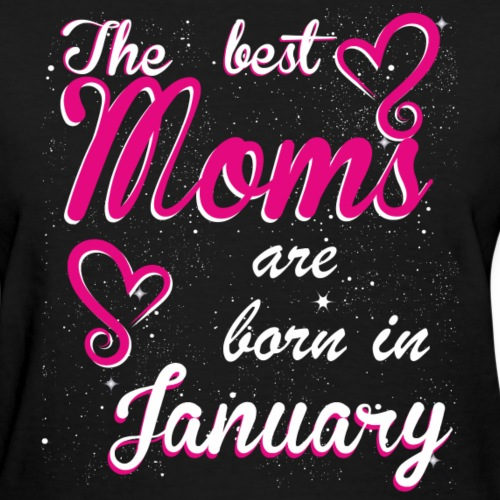 The Best Moms are born in January