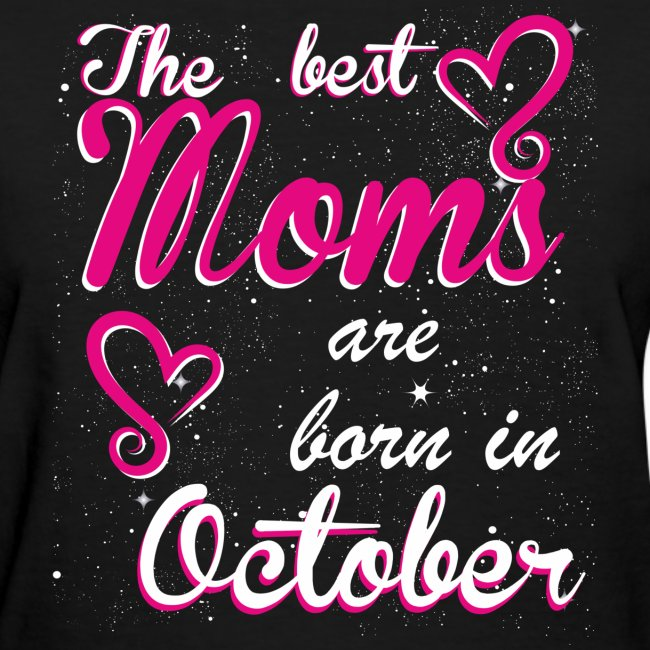 The Best Moms are born in October