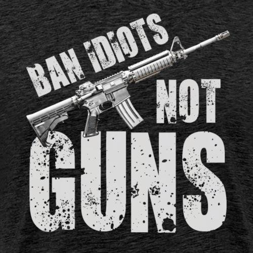 2nd Amendment Shirt - Ban Idiots Not Guns