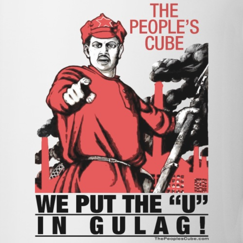 "We put the ""U"" in gulag"