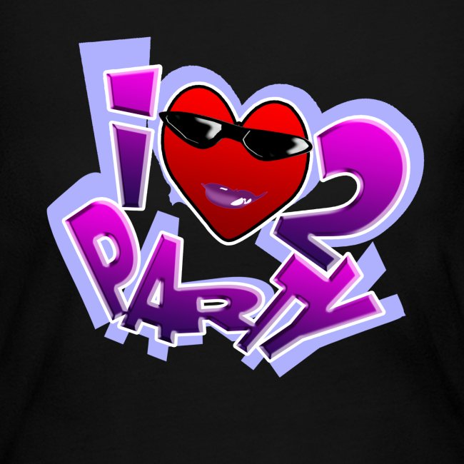I Love To Party. TM  Ladies long sleeve shirt