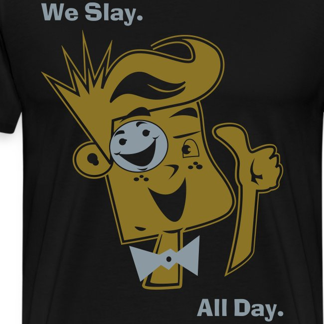 We Slay All Day Shiny Shirt Metallic Silver & Gold (Adult)