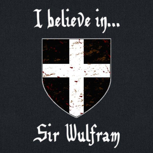 I Believe in...Sir Wulfram (Tote)