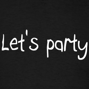 Let's party T-Shirts - Men's T-Shirt