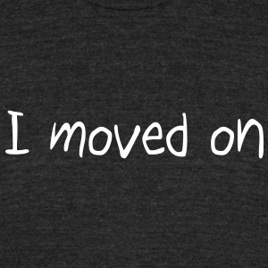 I moved on T-Shirts - Unisex Tri-Blend T-Shirt