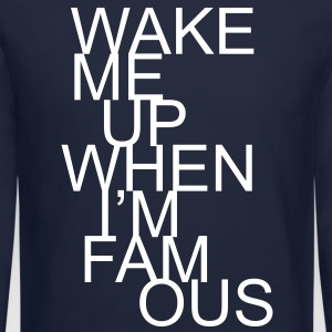 wake me up when I'm famous - Crewneck Sweatshirt