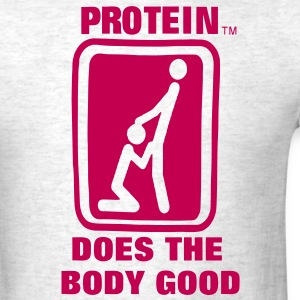 Protein Does The Body Good T-Shirts - Men's T-Shirt