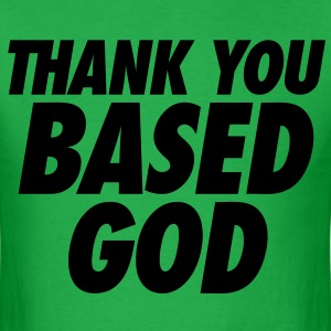 Thank You Based God T-Shirts - Men's T-Shirt