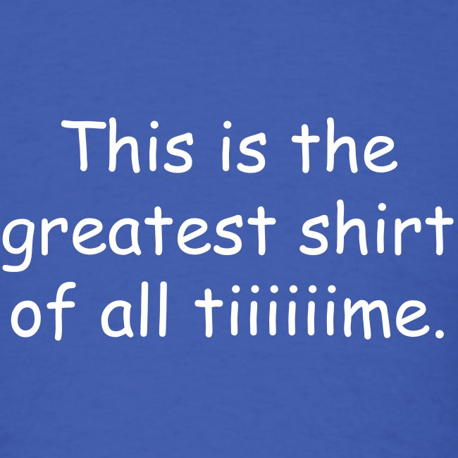 All tiiime T-Shirt