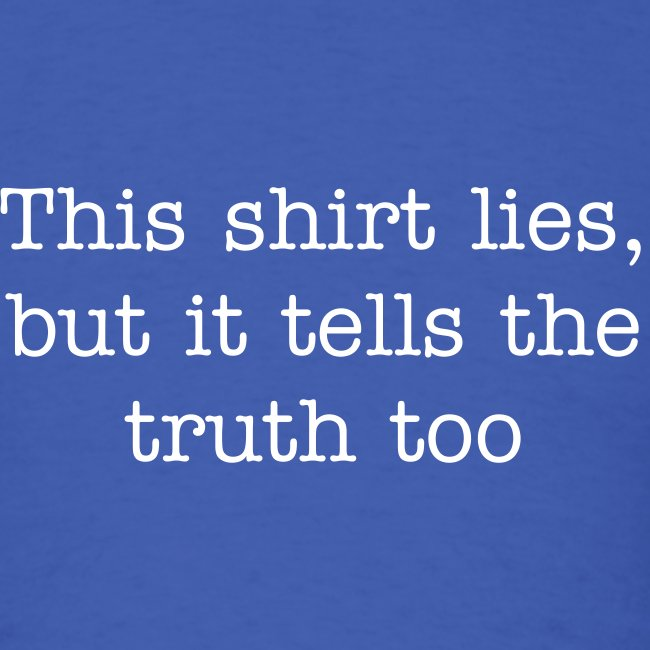 Lie vs Truth T-Shirt