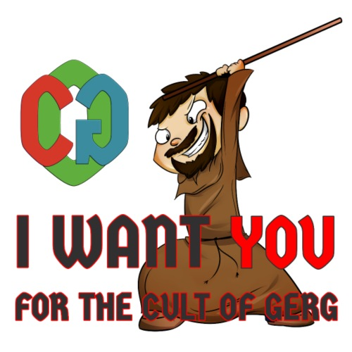 Cult Of Gerg Wants You