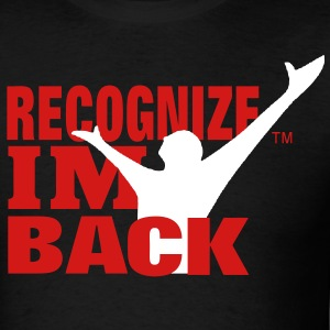 RECOGNIZE IM BACK T-Shirts - Men's T-Shirt