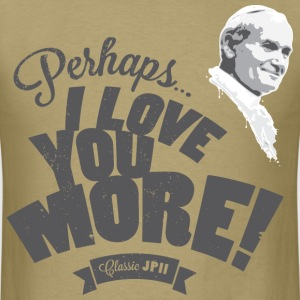 Perhaps I Love You More (Dark) T-Shirts - Men's T-Shirt