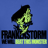 Design ~ FrankenStorm Hurricane Sandy Support Shirt