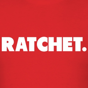 Ratchet Shirt T-Shirts - Men's T-Shirt